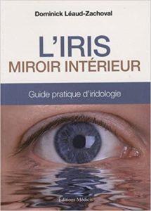 L'Iris – Miroir intérieur Dominick Léaud Zachoval
