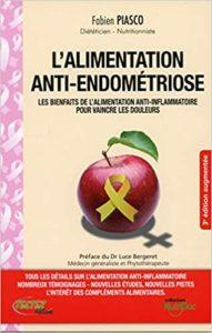 L'alimentation anti endométriose – Les bienfaits de l'alimentation anti inflammatoire pour vaincre les douleurs Fabien Piasco