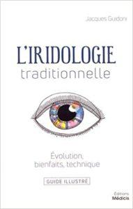 L'iridologie traditionnelle – Évolution bienfaits technique Jacques Guidoni