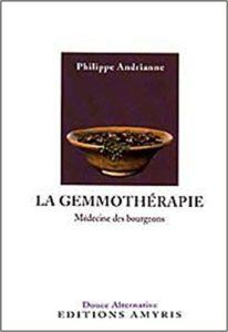 La Gemmothérapie – Médecine des bourgeons Philippe Andrianne