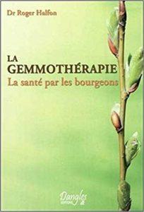 La gemmothérapie – La santé par les bourgeons Roger Halfon