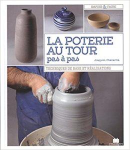 La poterie au tour pas à pas Joaquim Chavarria