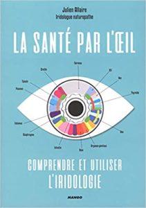La santé par l'œil comprendre et utiliser l'iridologie Julien Allaire Lise Herzog