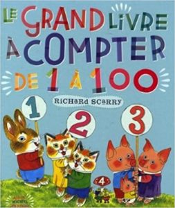 Le Grand Livre à compter de 1 à 100 Richard Scarry Valérie Le Plouhinec