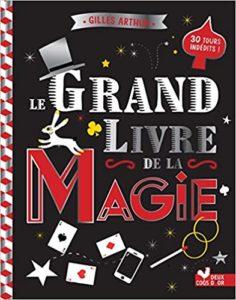 Le grand livre de la magie Gilles Arthur