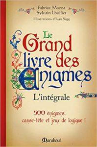 Le grand livre des énigmes Sylvain Lhullier Fabrice Mazza