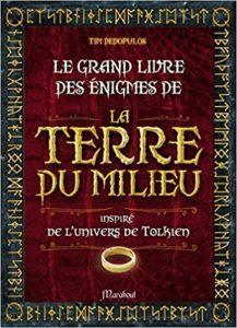 Le grand livre des énigmes de la terre du milieu Tim Pedopulos