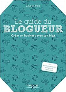 Le guide du blogueur créer un business avec son blog Ling en Hsia