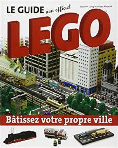 Le guide non officiel LEGO – Bâtissez votre propre ville Joachim Klang Olivier Albrecht