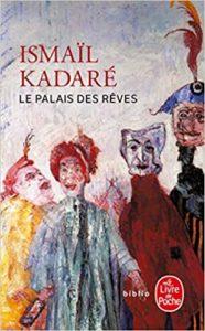 Le palais des rêves Ismaïl Kadaré
