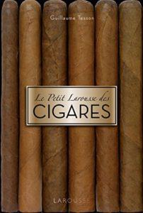 Le petit Larousse des cigares Guillaume Tesson