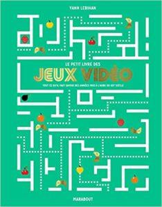 Le petit livre des jeux vidéo Yann Le Bihan