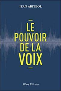 Le pouvoir de la voix Jean Abitbol