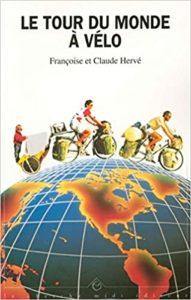 Le tour du monde à vélo Claude Hervé Françoise Hervé