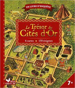 Le trésor des cités d'or Pierre Delaine Denis Dugas Alexandre Honoré