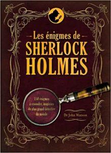 Les énigmes de Sherlock Holmes J. Watson