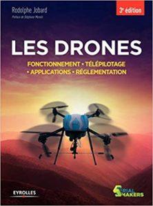 Les drones – Fonctionnement – Télépilotage – Applications – Réglementation Rodolphe Jobard
