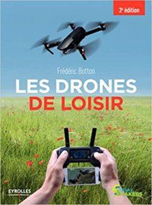 Les drones de loisir Frédéric Botton