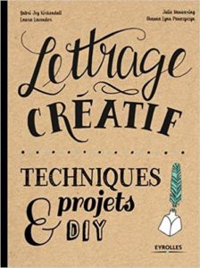 Lettrage créatif – Techniques et projets DIY Shauna Lynn Panczyszyn Julie Manwaring Laura Lavender
