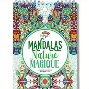 Livre de coloriage Adultes – Mandalas anti stress – Nature magique Colorya