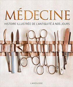 Médecine – Histoire illustrée de l'antiquité à nos jours Steve Parker