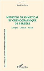 Mémento grammatical et orthographique de berbère kabyle – chleuh – rifain Kamal Nait Zerrad