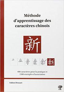 Méthode d'apprentissage des caractères chinois Fabien Drouart