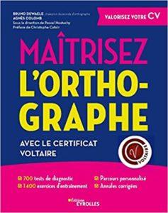 Maîtrisez l'orthographe avec la certification Voltaire Agnès Colomb Bruno Dewaele