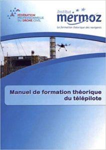 Manuel de formation théorique du télépilote Institut Mermoz