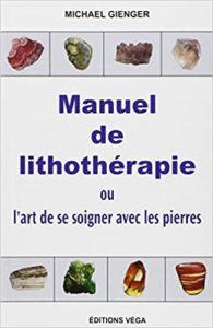 Manuel de lithothérapie – Ou l'art de soigner avec les pierres Michael Gienger Ines Blersch