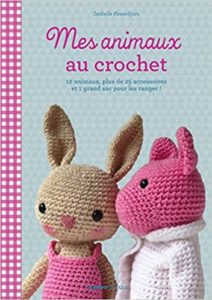 Mes animaux au crochet Isabelle Kessedjian
