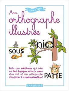 Mon orthographe illustrée Michel Hulin Emilie Ruiz Sylviane Valdois Xavier Seron Marie Pierre de Partz