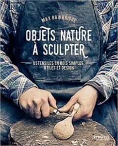 Objets nature à sculpter ustensiles en bois simples utiles et design Max Bainbridge