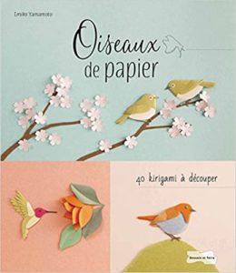 Oiseaux de papier 40 kirigamis à découper Emiko Yamamoto
