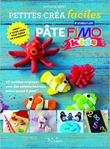 Pâte Fimo 60 modèles originaux pour des enfants heureux même quand il pleut Natacha Seret