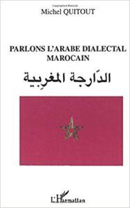 Parlons l'arabe dialectal marocain Michel Quitout