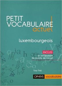 Petit vocabulaire actuel du luxembourgeois Tina Thill