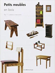 Petits meubles en bois. Par 11 créateurs menuisiers Editions de Saxe