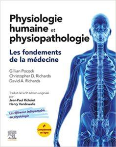 Physiologie humaine et physiopathologie – Les fondements de la médecine Gillian Pocock Christopher David Richards David A. Richards