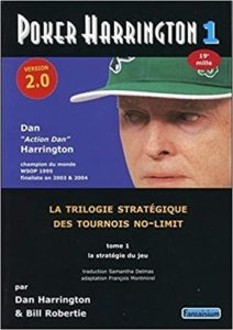 Poker Harrington 1 – Version 2.0 – La stratégie du jeu Dan Harrington Bill Robertie