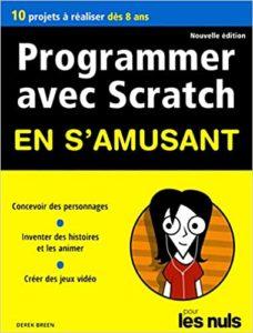Programmer avec Scratch pour les Nuls en s'amusant Derek Breen