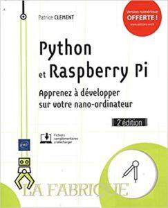 Python et Raspberry Pi – Apprenez à développer sur votre nano ordinateur Patrice Clément