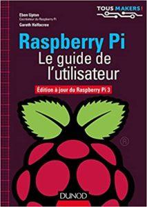 Raspberry Pi – Le guide de l'utilisateur Eben Upton Gareth Halfacree