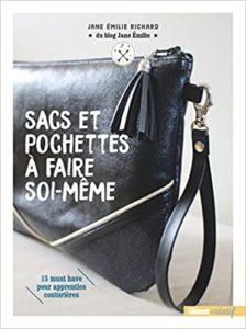 Sacs et pochettes à faire soi même 15 must have pour apprenties couturières Jane Emilie Richard
