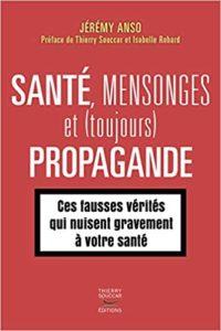 Santé mensonges et toujours propagande Jérémy Anso
