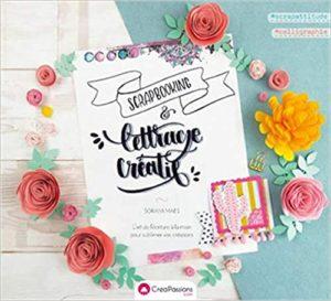 Scrapbooking lettrage créatif – L'art de l'écriture à la main pour sublimer vos créations Soraya Maes