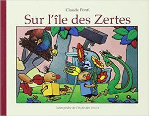 Sur l'île des Zertes Claude Ponti
