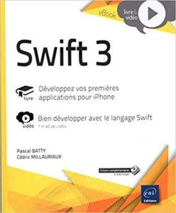 Swift 3 développez vos premières applications pour iPhone Cédric Millauriaux Pascal Batty
