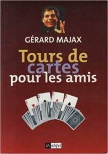 Tours de cartes pour les amis Gérard Majax