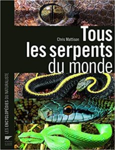 Tous les serpents du monde Chris Mattison